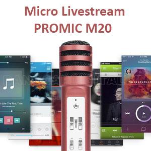 Micro Livestream chuyên nghiệp Promic M20
