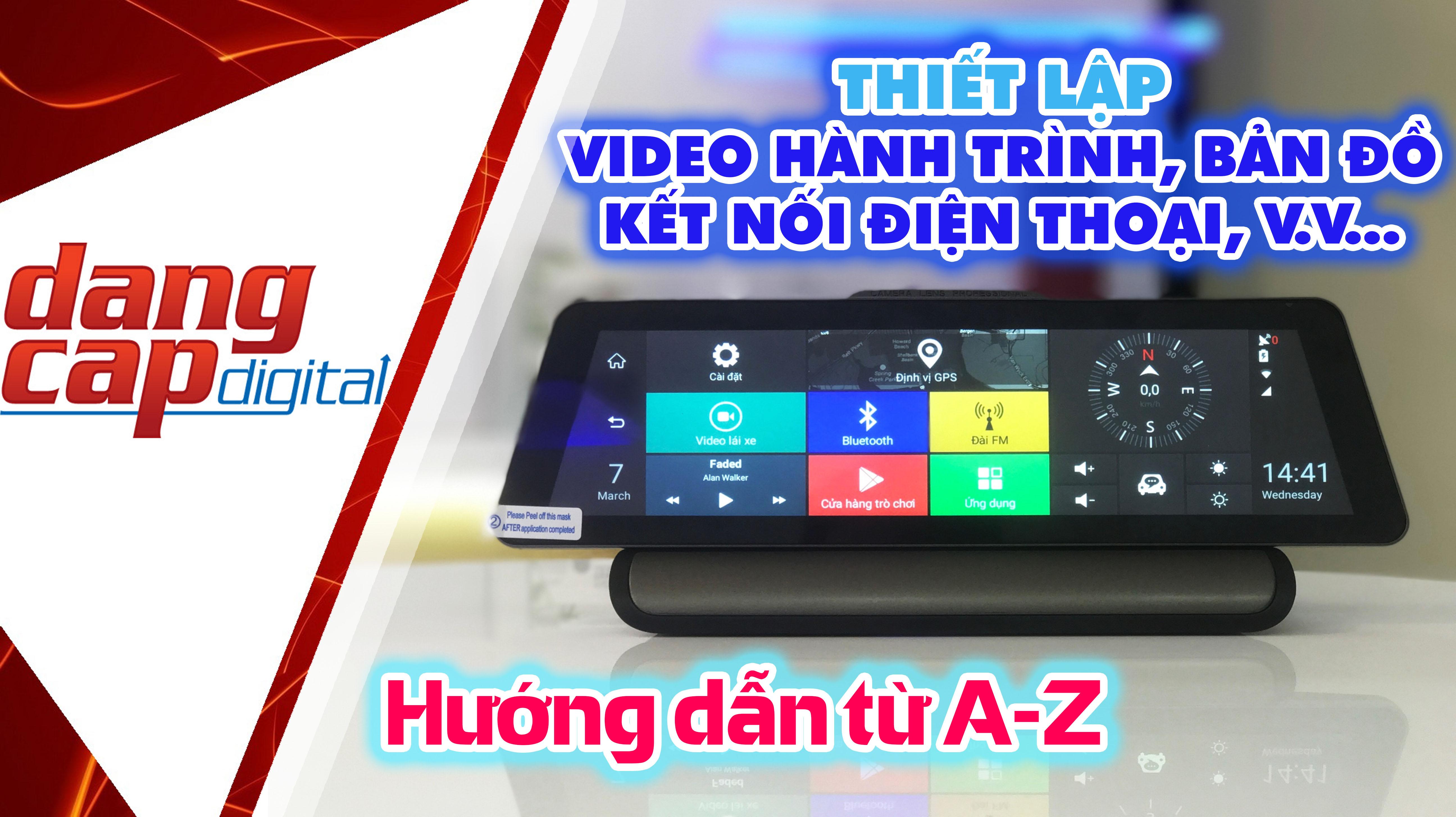 Hướng dẫn Procam T98 chi tiết A-Z: cài đặt bản đồ, camera, kết nối điện thoại