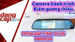 PROCAM T98 PLUS MIRROR Camera hành trình xe hơi kiêm gương chiếu hậu